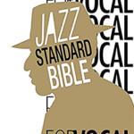 ジャズ・スタンダード・バイブル FOR VOCAL ヴォーカリストのためのセッション定番123曲 CD付き