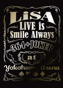 LiSA LiVE is Smile Always 〜364+JOKER〜 at YOKOHAMA ARENA(完全生産限定盤)(Blu-ray)