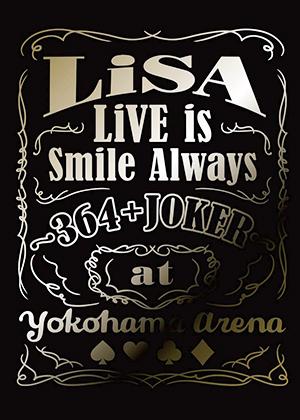 LiSA LiVE is Smile Always 〜364+JOKER〜 at YOKOHAMA ARENA(完全生産限定盤)(Blu-ray)